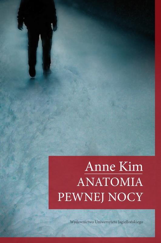 """Anne Kim – """"Anatomia pewnej nocy"""", okładka (źródło: materiały prasowe wydawcy)"""