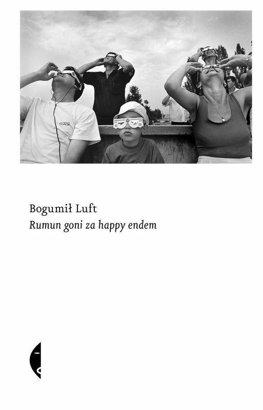 """Bogumił Luft – """"Rumun goni za happy endem"""", okładka (źródło: materiay prasowe)"""