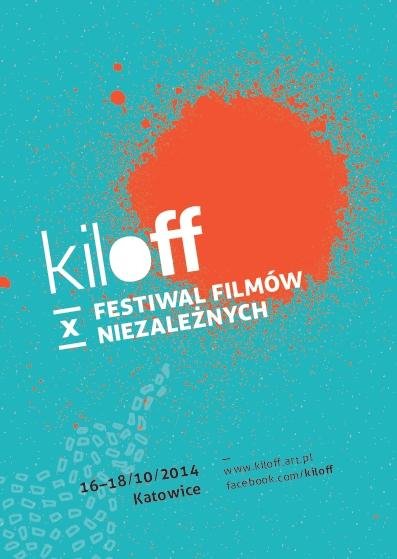 10. Festiwal Filmów Niezależnych kilOFF, plakat (źródło: materiały prasowe)