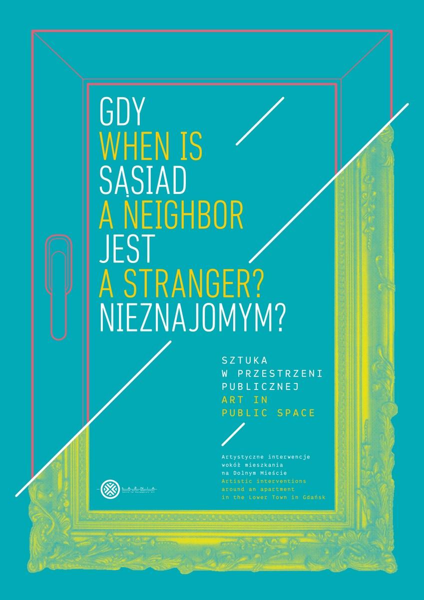 Gdy sąsiad jest nieznajomym, CSW Łaźnia 2 w Gdańsku, plakat (źródło: materiały prasowe organizatora)