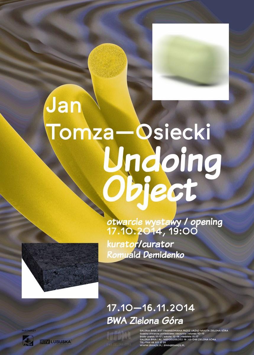 """Jan Tomza-Osiecki, """"Undoing objects"""", plakat (źródło: materiały prasowe organizatora)"""