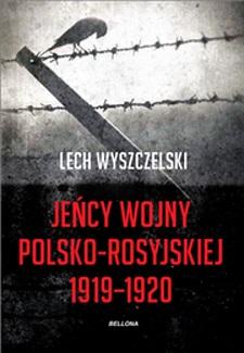 """Lech Wyszczelski – """"Jeńcy wojny polsko rosyjskiej 1919–1920"""", okładka (źródło: materiały prasowe)"""