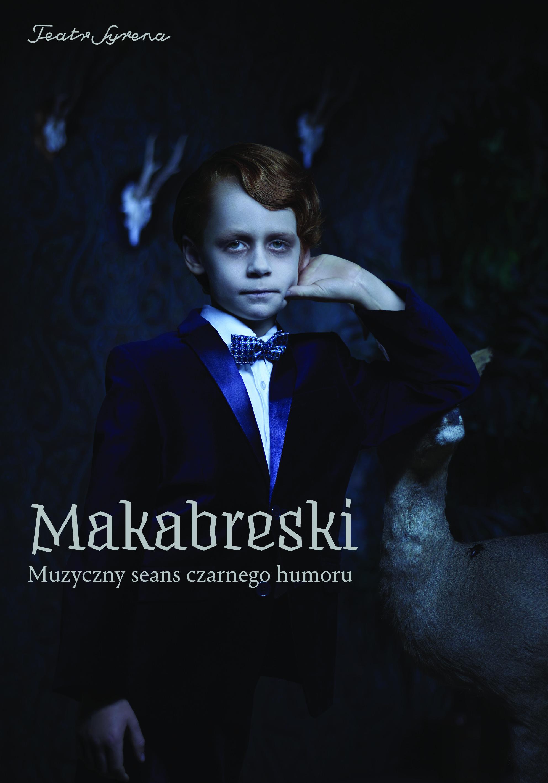 """""""Makabreski"""" – muzyczny seans czarnego humoru, plakat (źródło: materiały prasowe organizatora)"""