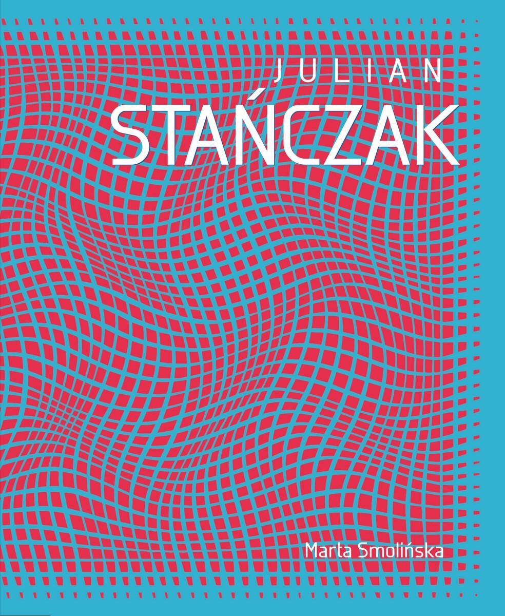 """Marta Smolińska, """"Julian Stańczak. Op Art i dynamika percepcji"""", Wydawnictwo Muza SA, okładka (źródło: materiały prasowe)"""