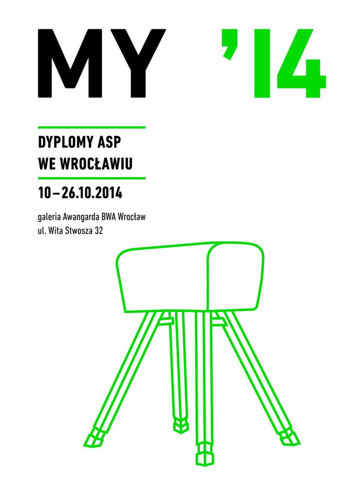 """Wystawa Najlepszych Dyplomów wrocławskiego ASP """"MY'14"""", Galeria Awangarda BWA Wrocław, plakat (źródło: materiały prasowe organizatora)"""