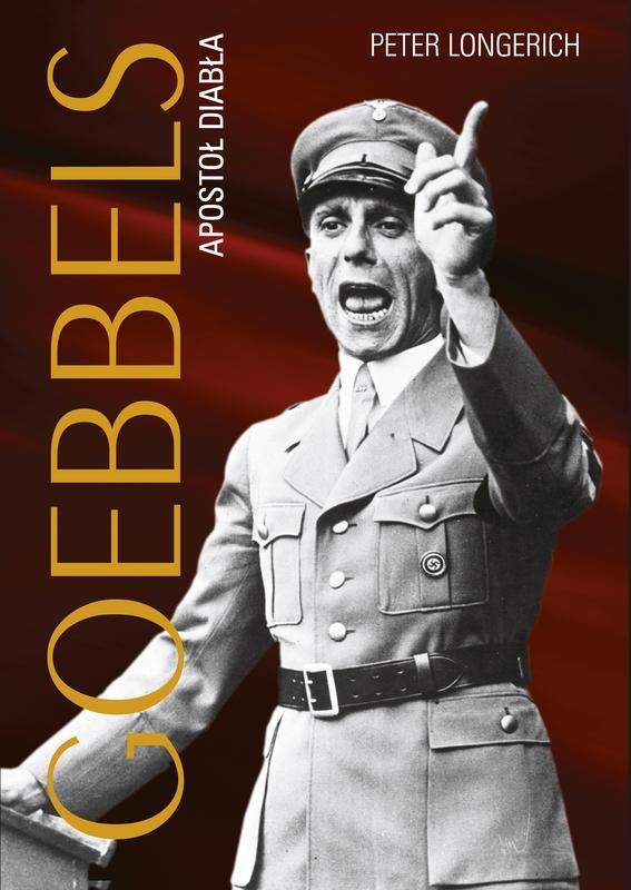 """Peter Longerich – """"Goebbels. Apostoł diabła"""", okładka (źrodło: materiały prasowe)"""