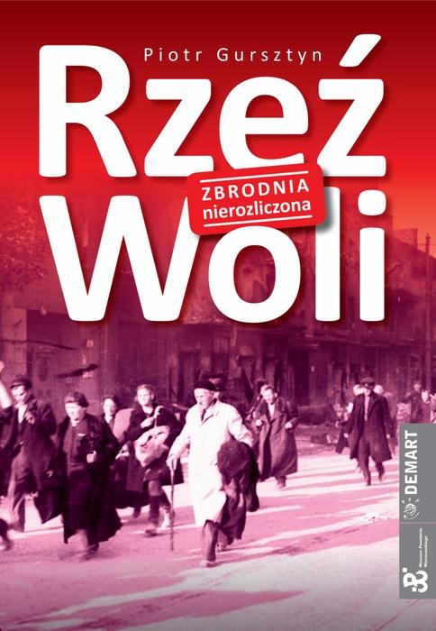 """Piotr Gursztyn – """"Rzeź Woli. Zbrodnia nierozliczona"""", okładka (źródło: materiały prasowe wydawcy)"""