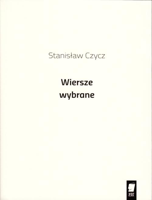 """Stanisław Czycz – """"Wiersze zebrane"""", okładka (źródło: materiały prasowe)"""