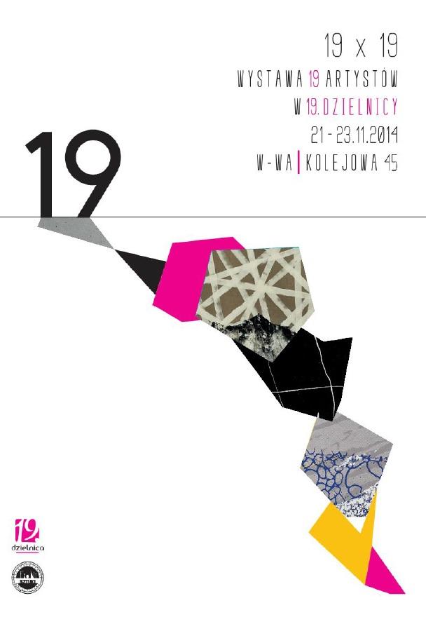 """Wystawa """"19x19"""", plakat, Warszawa (źródło: materiały prasowe organizatora)"""