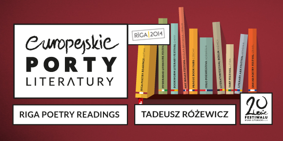 Europejskie Porty Literatury: Tadeusz Różewicz, Ryga (źródło: materiały prasowe)