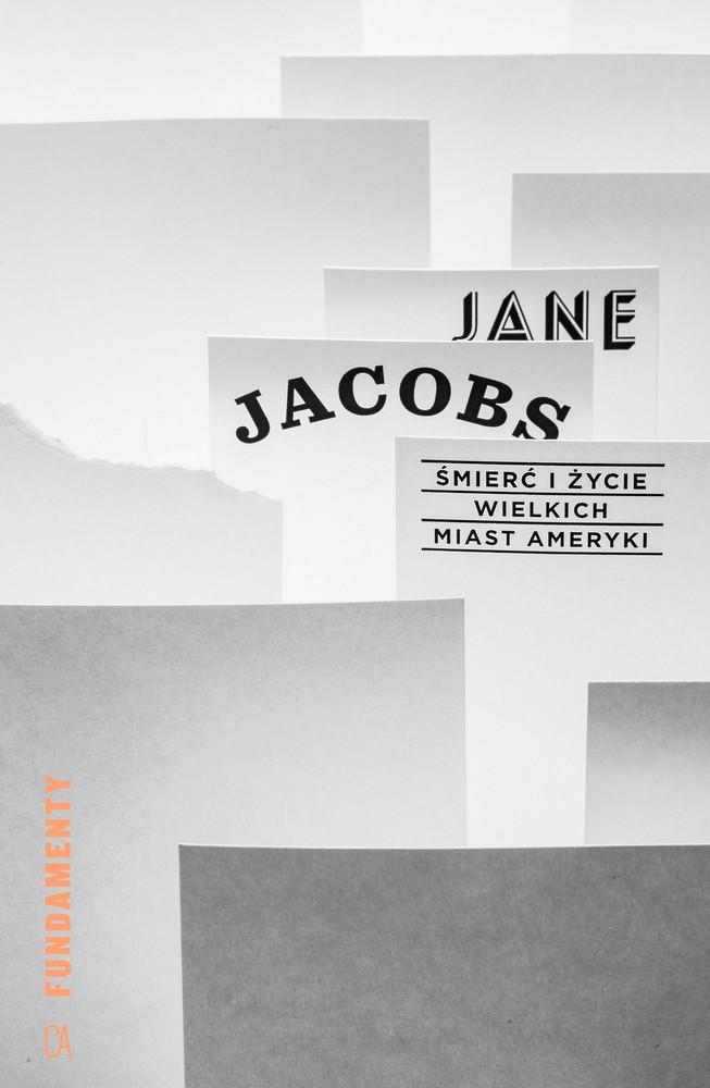 """Jane Jacobs """"Śmierć i życie wielkich miast Ameryki"""", proj. okładki: Kuba Sowiński (źródło: materiały prasowe wydawcy)"""