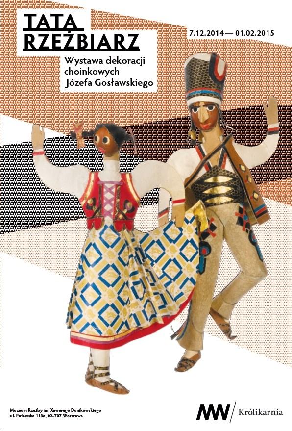 """Józef Gosławski, """"Tata rzeźbiarz"""", Muzeum Rzeźby im. Xawerego Dunikowskiego w Królikarni, plakat wystawy (źródło: materiały prasowe organizatora)"""