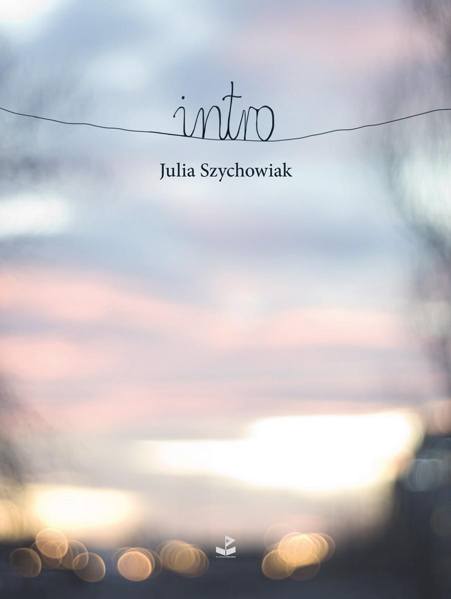 """Julia Szychowiak """"Intro"""" – okładka (źródło: materiały prasowe)"""