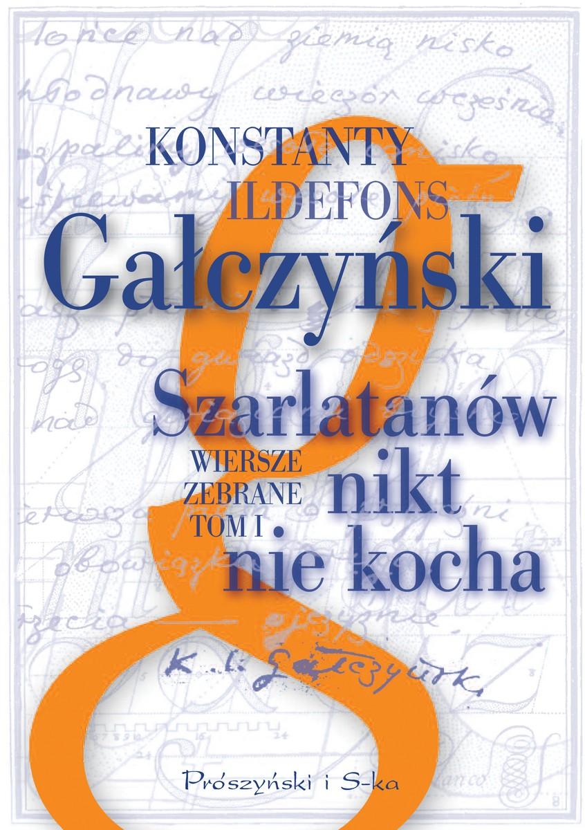 """Konstanty Ildefons Gałczyński """"Szarlatanów nikt nie kocha. Wiersze zebrane"""", tom 1 – okładka (źródło: materiały prasowe)"""