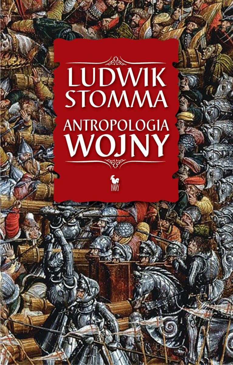 """Ludwik Stomma, """"Antropologia wojny"""" (źródło: materiały prasowe)"""
