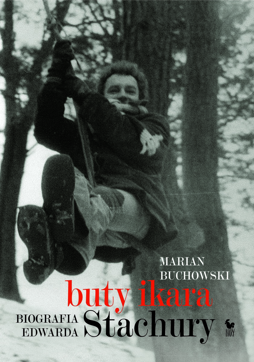 """Marian Buchowski """"Buty Ikara. Biografia Edwarda Stachury"""" – okładka (źródło: materiały prasowe)"""