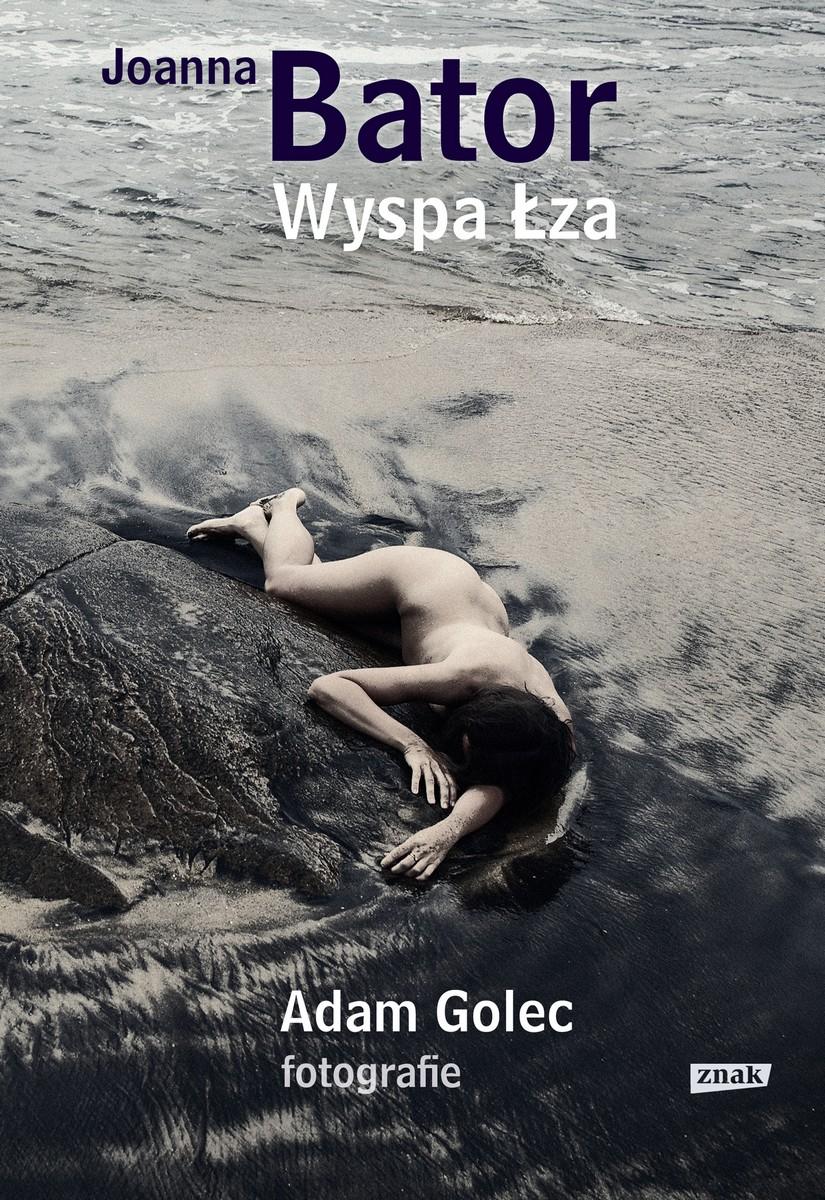 """Joanna Bator """"Wyspa łza"""" – okładka (źródło: materiały prasowe)"""
