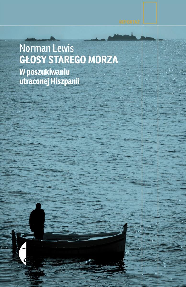 """Norman Lewis """"Głosy starego morza"""" – okładka (źródło: materiały prasowe)"""