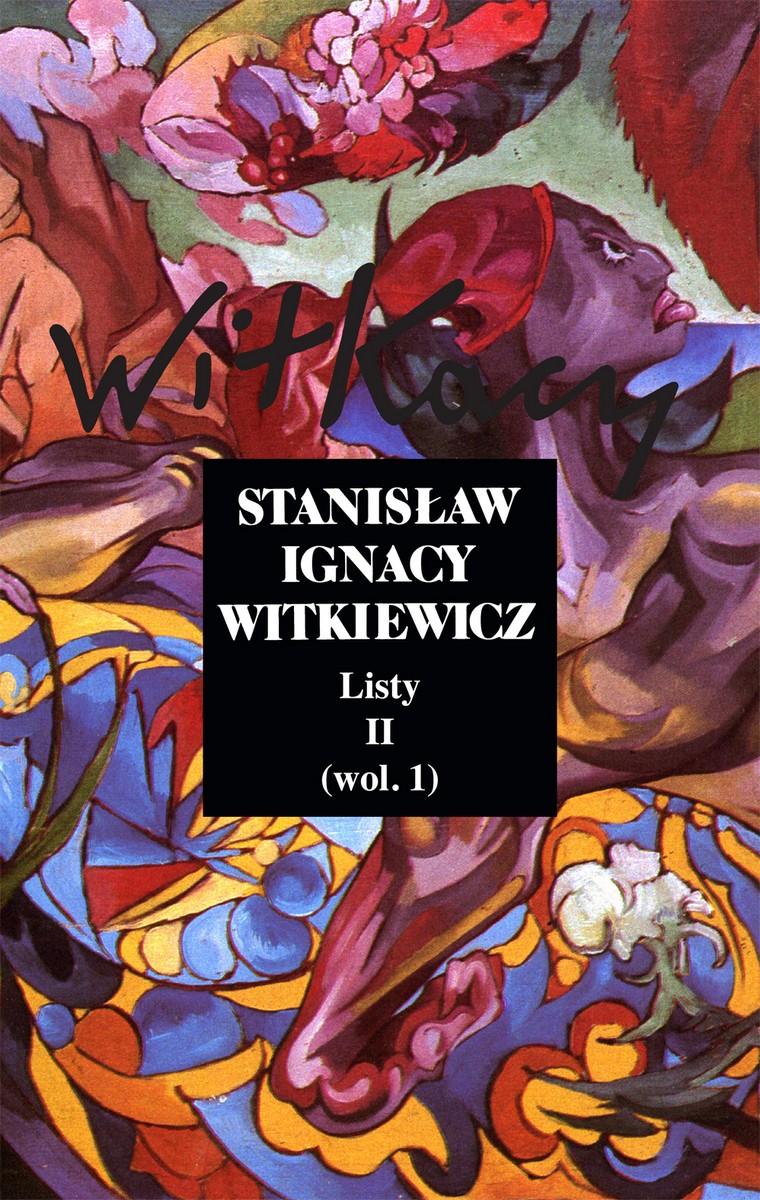 """Stanisław Ignacy Witkiewicz """"Dzieła zebrane"""": """"Listy"""", tom II (wol. 1) – okładka (źródło: materiały prasowe)"""