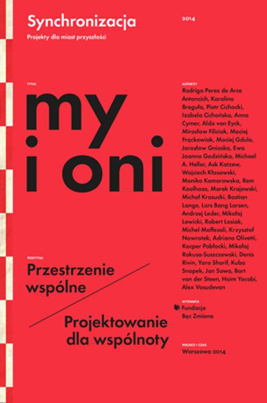 """Fundacja Bęc Zmiana, """"My i oni"""" (źródło: materiały prasowe)"""