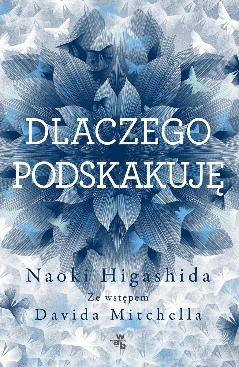 """Naoki Higashida """"Dlaczego podskakuję"""" – okładka (źródło: materiały prasowe)"""