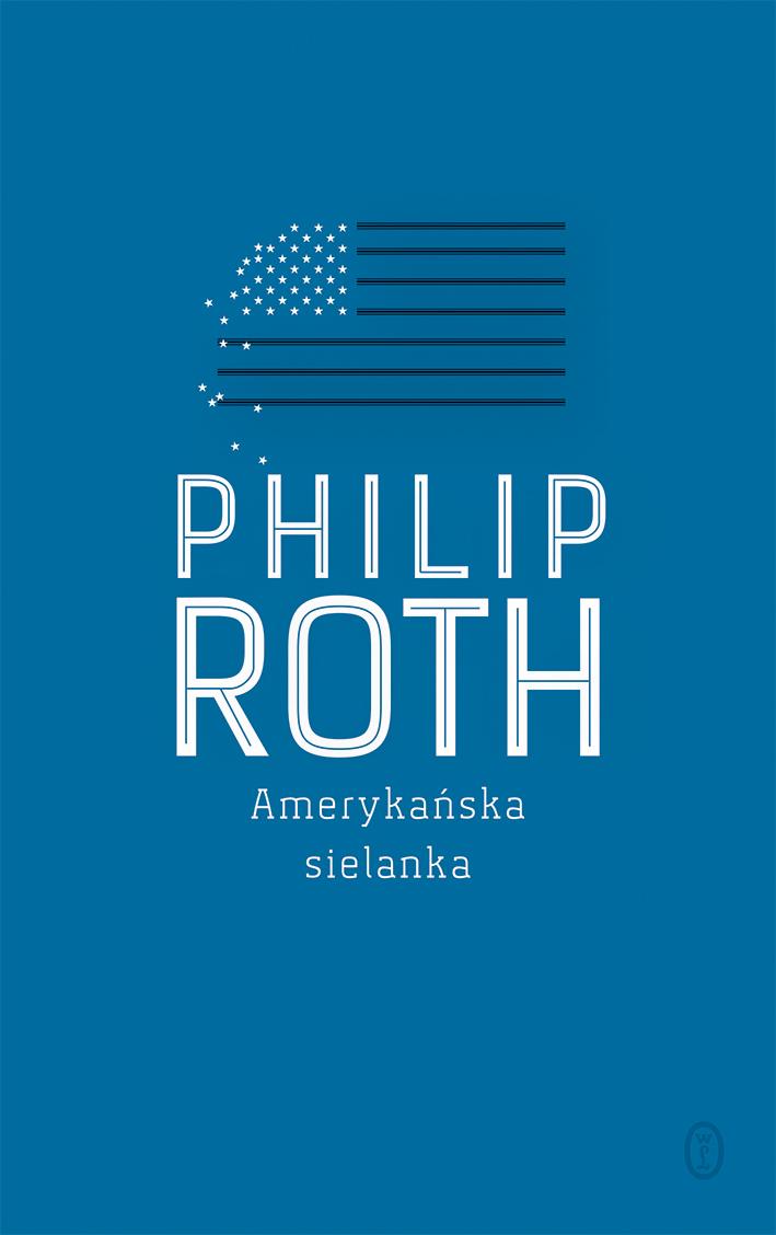 """Philip Roth """"Amerykańska sielanka"""" – okładka (źródło: materiały prasowe)"""