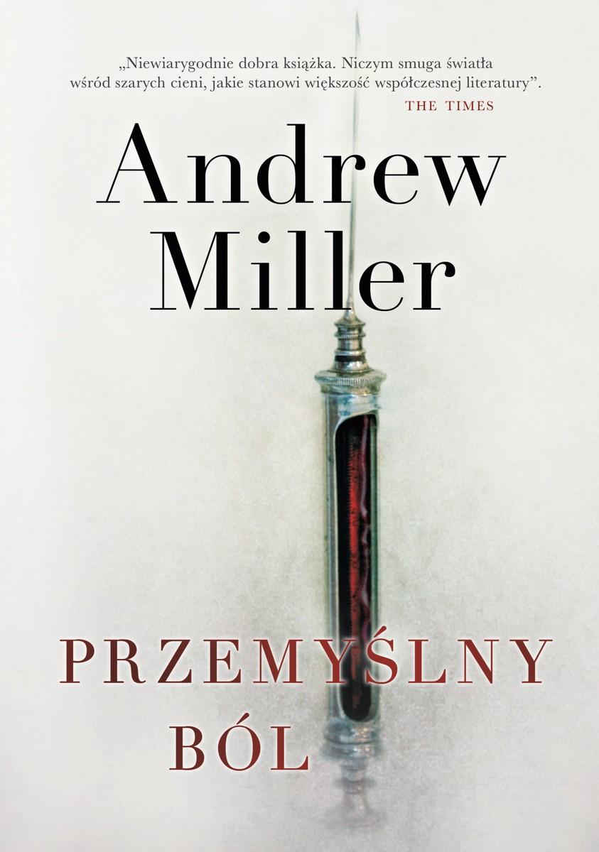 """Andrew Miller, """"Przemyślny ból"""" – okładka (źródło: materiały prasowe)"""