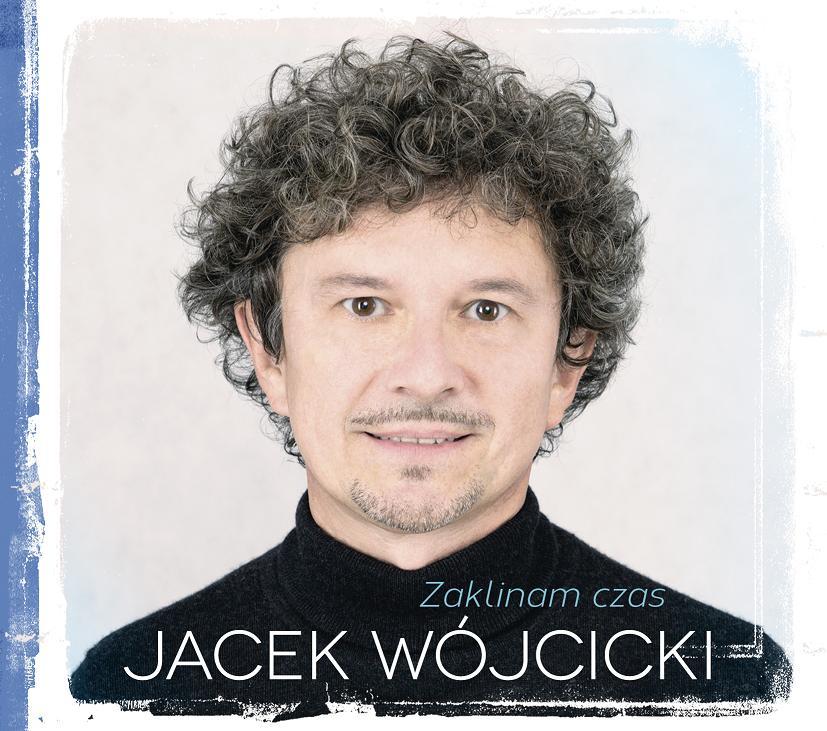 """Jacek Wójcicki, """"Zaklinam czas"""", okładka (źródło: materiały prasowe organizatora)"""
