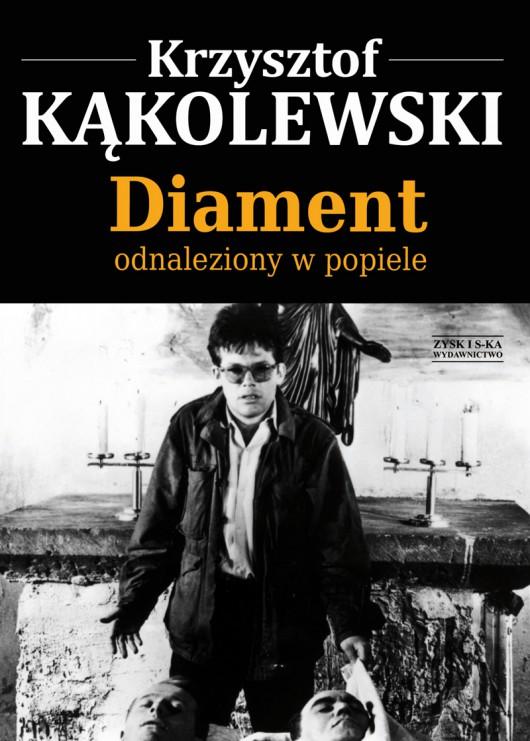 """Krzysztof Kąkolewski """"Diament odnaleziony w popiele"""" – okładka (źródło: materiały prasowe)"""
