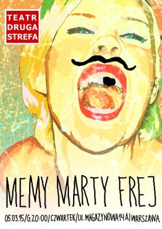 """Marta Frej, """"Memy"""", Teatr Druga Strefa w Warszawie, plakat (źródło: materiały prasowe organizatora)"""