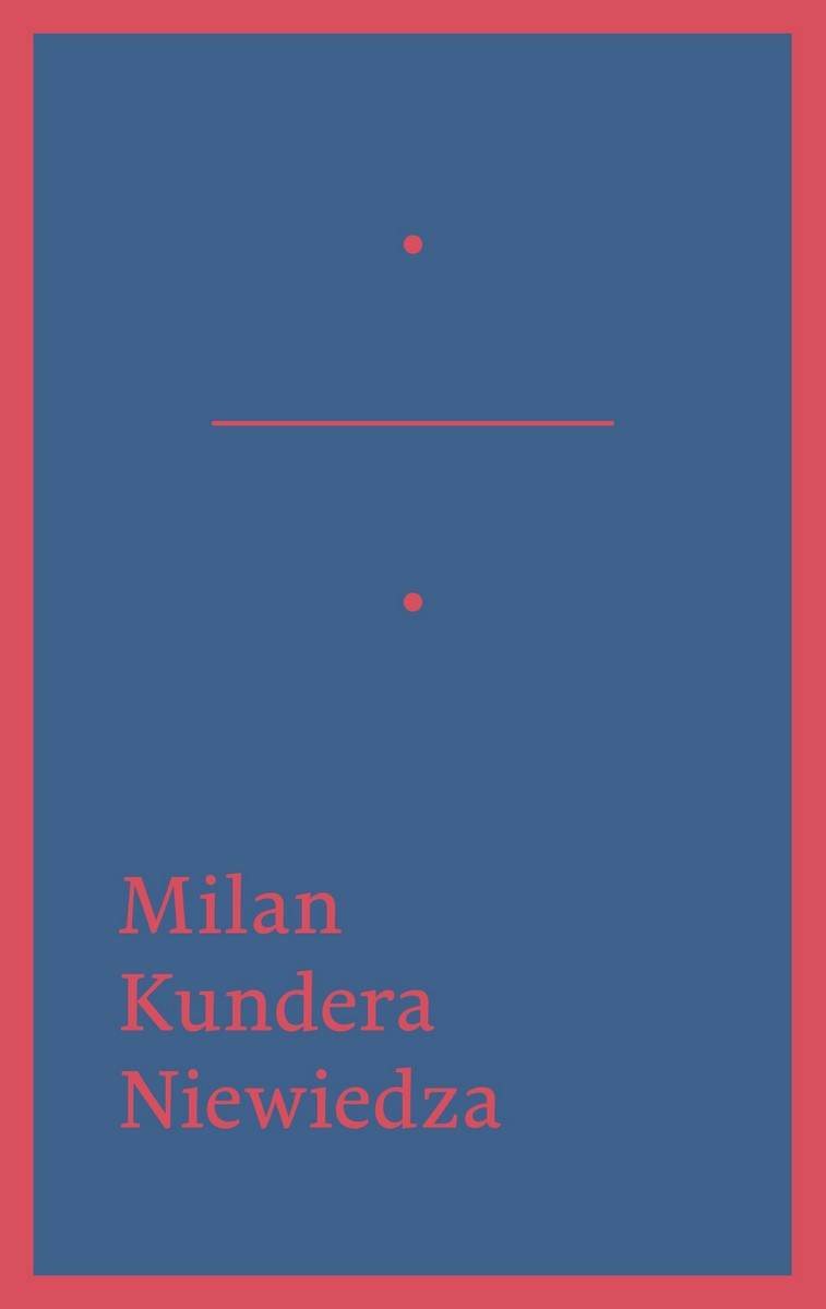 """Milan Kundera """"Niewiedza"""" – okładka (źródło: materiały prasowe)"""