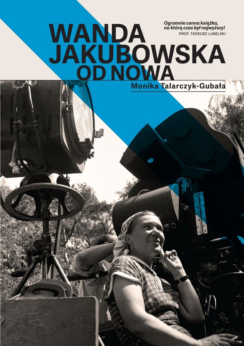"""Monika Talarczyk-Gubała """"Wanda Jakubowska. Od nowa"""" – okładka (źródło: materiały prasowe)"""