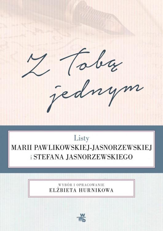 """""""Z Tobą jednym. Listy Marii Pawlikowskiej Jasnorzewskiej i Stefana Jasnorzewskiego"""" – okładka (źródło: materiały prasowe)"""