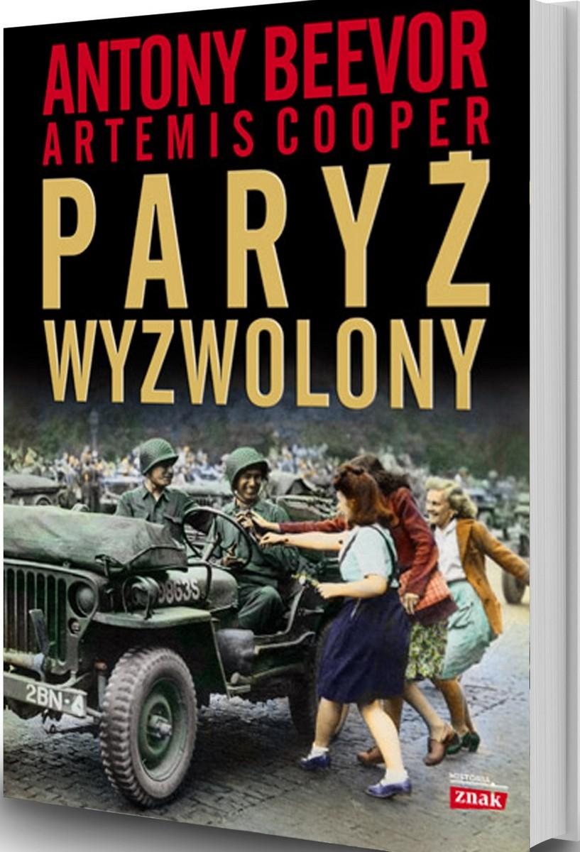 """Antony Beevor, Artemis Cooper, """"Paryż wyzwolony"""" – okładka (źródło: materiały prasowe)"""