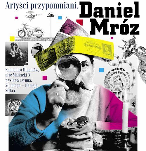 """""""Artyści przypomniani. Daniel Mróz"""" – plakat wystawy (źródło: materiał prasowy organizatora)"""