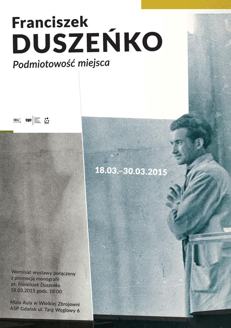 """Franciszek Duszeńko, """"Podmiotowość miejsca"""", plakat (źródło: materiały prasowe organizatora)"""