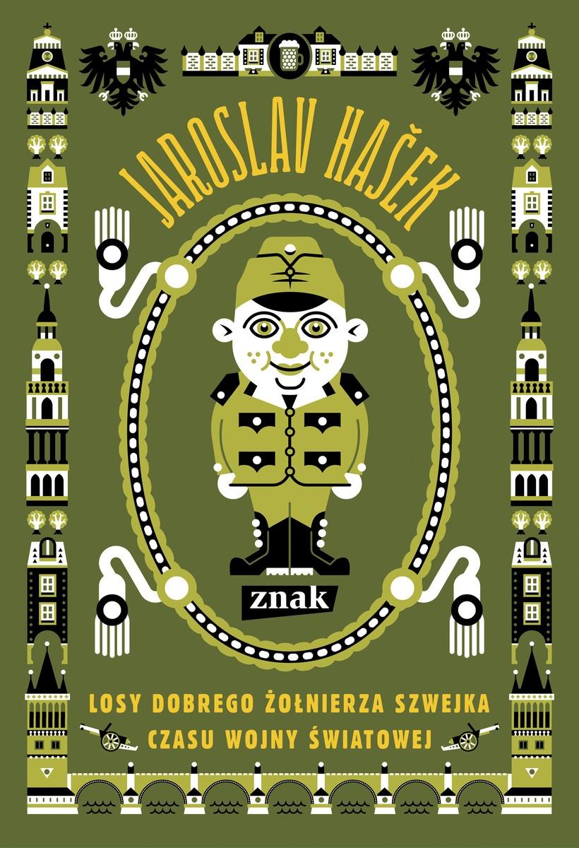"""Jarosław Hašek, """"Losy dobrego żołnierza Szwejka czasu Wojny Światowej"""" – okładka (źródło: materiały prasowe)"""