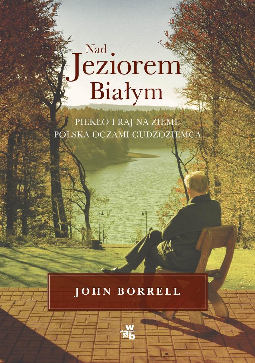 """John Borrell, """"Nad Jeziorem Białym"""" – okładka (źródło: materiały prasowe)"""