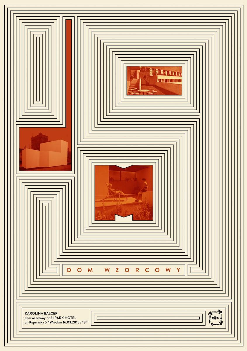 """Karolina Balcer, """"Dom wzorcowy"""", plakat autorstwa Marcina Szmidta (źródło: materiały prasowe organizatora)"""