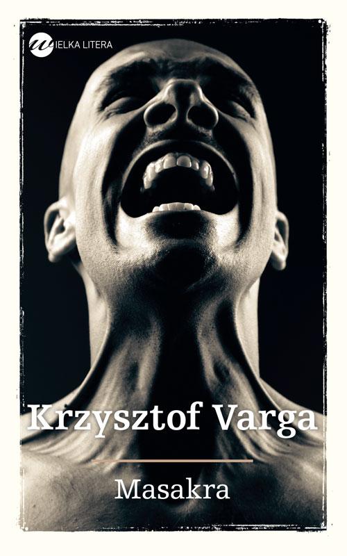 """Krzysztof Varga, """"Masakra"""" – okładka (źródło: materiały prasowe)"""