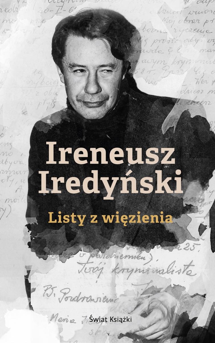 """Marek Sołtysik, """"Ireneusz Iredyński. Listy z więzienia"""" – okładka (źródło: materiały prasowe)"""