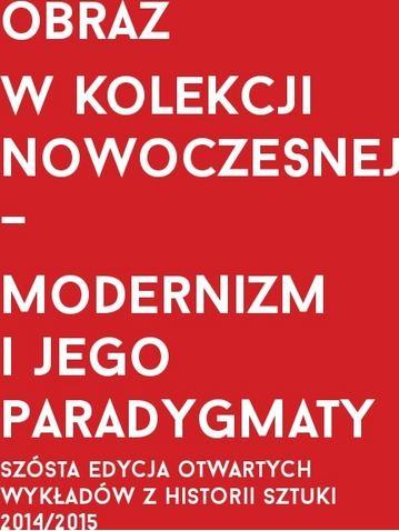 Obraz w kolekcji nowoczesnej – modernizm i jego paradygmaty (źródło: materiały prasowe)