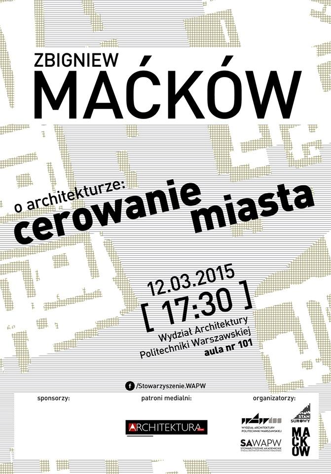 """Plakat wykładu """"Cerowanie miasta"""" Zbigniewa Maćkówa (źródło: materiały prasowe organizatora)"""