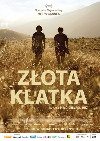 """Plakat filmu """"Złota klatka"""", reż. Diego Quemada-Diez (źródło: materiały prasowe organizatora)"""