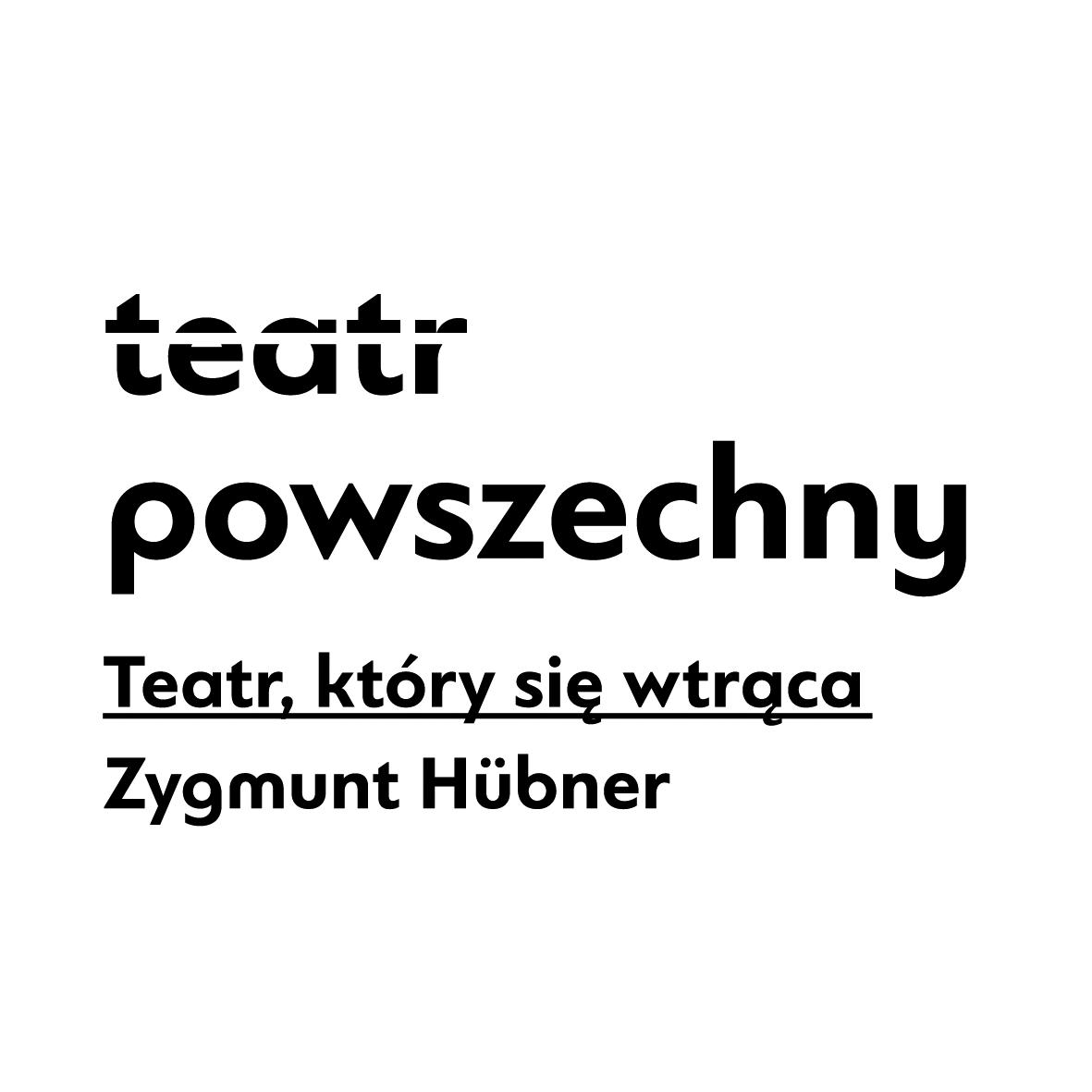 Teatr Powszechny im. Zygmunta Hubnera (źródło: materiały prasowe)