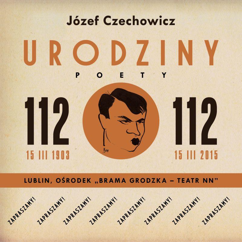 112. urodziny Józefa Czechowicza – plakat (źródło: materiał prasowy organizatora)