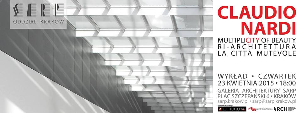 """Claudio Nardi, wykład """"Multiplicity Of Beauty. Ri-Architettura, la Città mutevole"""" (źródło: materiały prasowe organizatora)"""