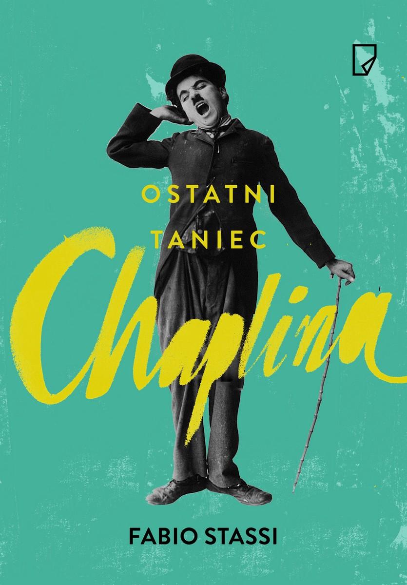 """Fabio Stassi, """"Ostatni taniec Chaplina"""" – okładka (źródło: materiały prasowe)"""