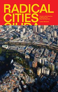 "Justin McGuirk, ""Radical Cities"", okładka (źródło: materiały prasowe organizatora)"