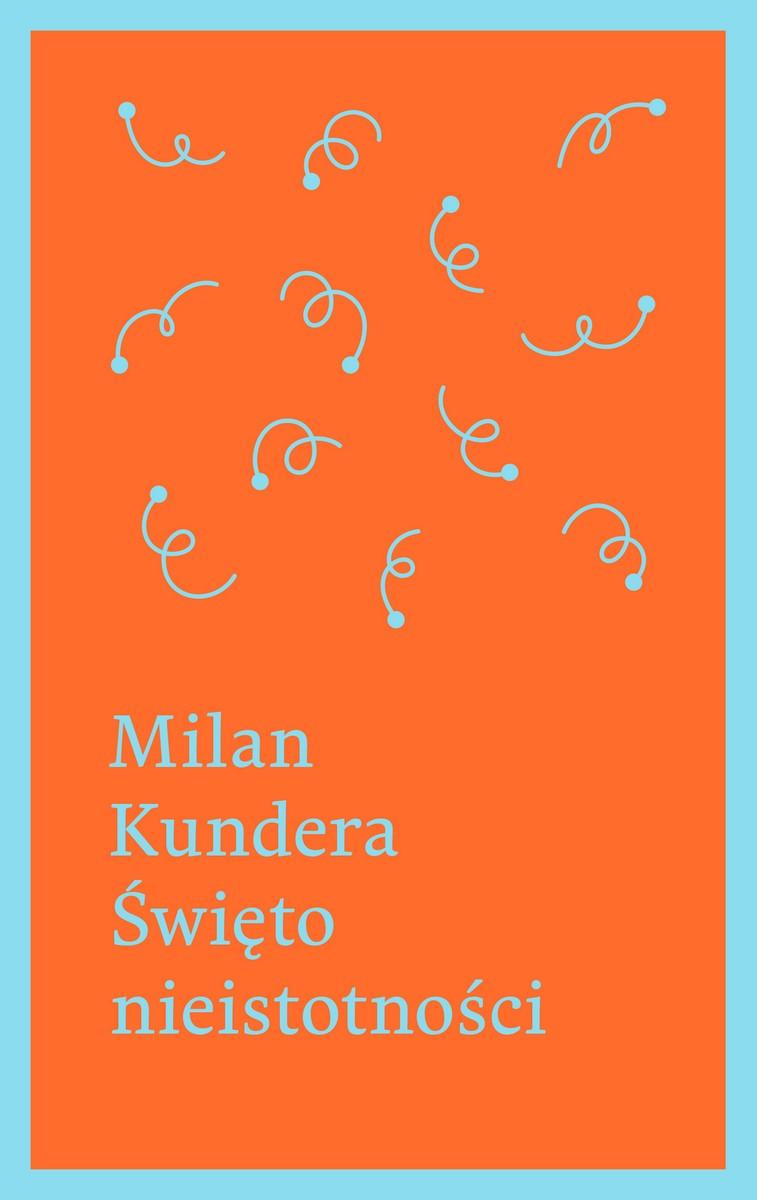 """Milan Kundera, """"Święto nieistotności"""" – okładka (źródło: materiały prasowe)"""
